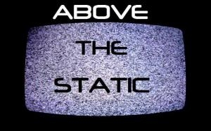 Above The Static